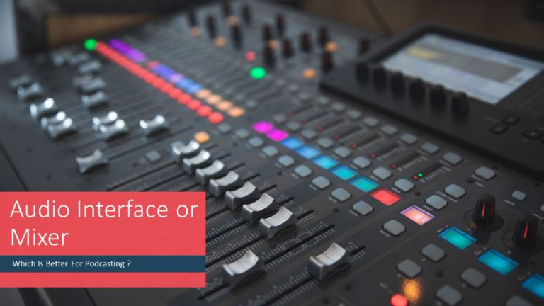 Audio Interface or Mixer : Which is better for podcasting?