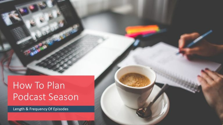 How To Plan Podcast Season : Best Length and Frequency
