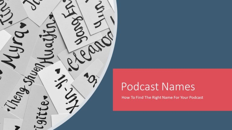 Podcast Names : How to find the right name for your podcast