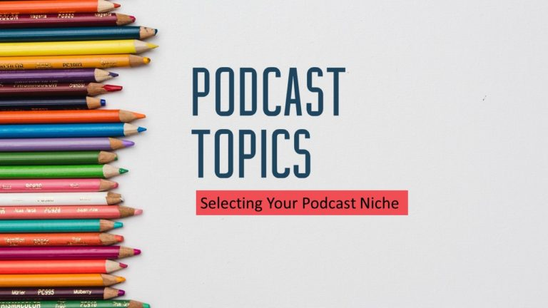 Podcast Topics (17 Podcast niche ideas you must try)