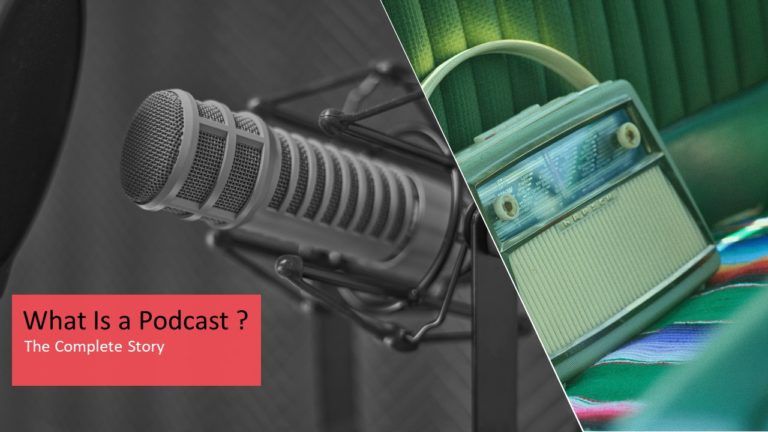 What Is a Podcast : Everything you need to know !
