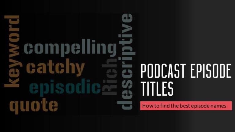 Podcast Episode Titles : How to find the best episode names?