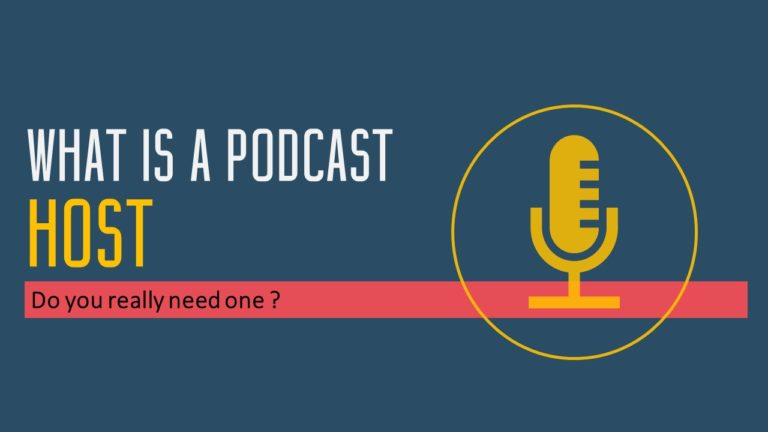 What Is A Podcast Host : Do You Really Need One ?