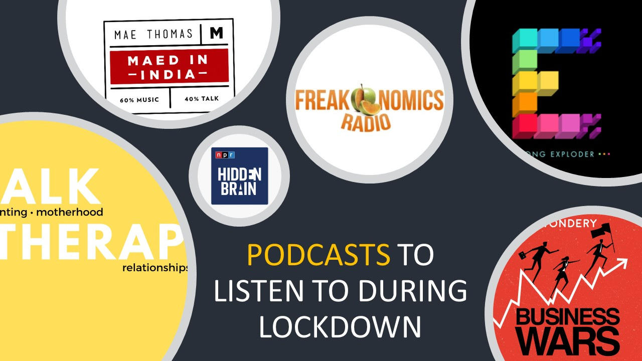 Podcasts to listen to during lockdown
