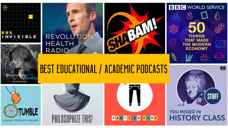 Best Educational / Academic Podcasts