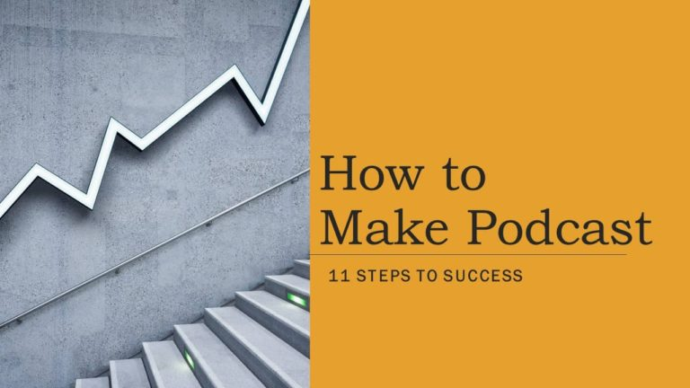 How to Make Podcast (11 Steps to Success)